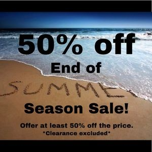 Other - 50% off! End of Summer Season Sale!